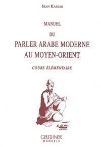 Manuel du parler arabe moderne au Moyen-Orient - Cours élémentaire.pdf