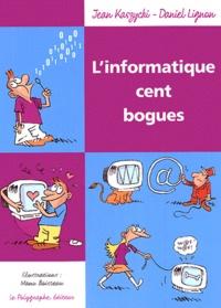 Jean Kaszycki et Daniel Lignon - L'informatique cent bogues.