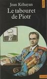 Jean Kehayan - Le Tabouret de Piotr.
