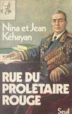 Jean Kehayan et Nina Kéhayan - Rue du prolétaire rouge - Deux communistes français en URSS.