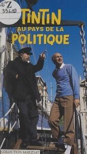 Jean Kehayan et  Hergé - Tintin au pays de la politique.