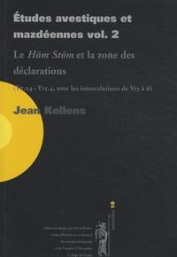 Jean Kellens - Etudes avestiques et mazdéennes - Volume 2, Le Hôm Stôm et la zone des déclarations (Y7.24-Y15.4, avec les intercalations de Vr3 à 6).
