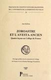 Jean Kellens - Zoroastre et l'Avesta ancien - Quatre leçons au Collège de France.
