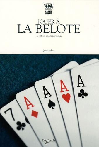 Jean Keller - Jouer à la belote - Initiation et apprentissage.