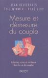 Jean Kellerhals - Mesure et démesure du couple - Cohésion, crises et résilience dans la vie des couples.