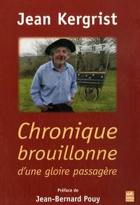 Jean Kergrist - Chronique brouillonne d'une gloire passagère.