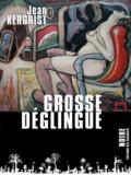Jean Kergrist - Grosse déglingue.