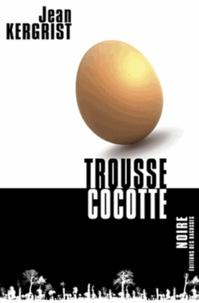Jean Kergrist - Trousse cocotte.