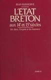 Jean Kerhervé et Jean Favier - L'État breton aux 14e et 15e siècles : les ducs, l'argent et les hommes (2).