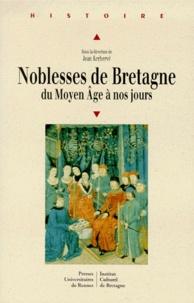 Jean Kerhervé et  Collectif - Noblesses de Bretagne - Du Moyen âge à nos jours, actes de la journée d'étude tenue à Guingamp le 22 novembre 1997.