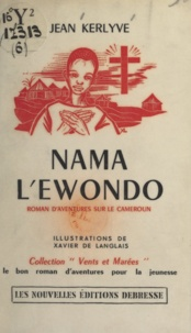 Jean Kerlyve et Xavier de Langlais - Nama l'Ewondo.