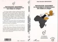 Jean-Kernaïse Mavoungou - Privatisations, management et financements internationaux des firmes en Afrique.