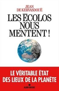Jean Kervasdoue - Les écolos nous mentent !.