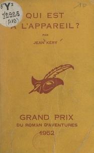 Jean Kery et Albert Pigasse - Qui est à l'appareil ?.