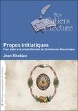Jean Khebian - Propos initiatiques.