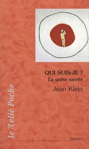 Jean Klein - Qui suis-je ? - La quête sacrée.