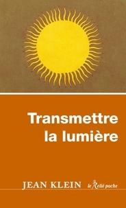 Jean Klein - Transmettre la lumière.