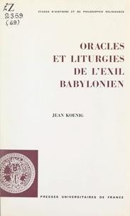 Jean Koenig et  Faculté de théologie protestan - Oracles et liturgies de l'exil babylonien.