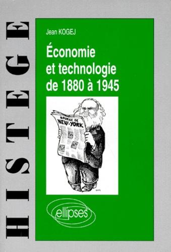 Jean Kogej - Économie et technologie de 1880 à 1945.