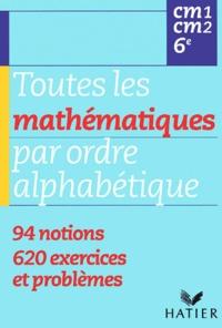 Toutes les mathématiques par ordre alphabétique CM1/CM2/6ème - Jean Kokyn | Showmesound.org