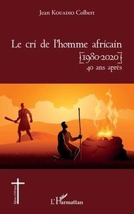 Jean Kouadio - Le cri de l'homme africain (1980-2020) 40 ans après.