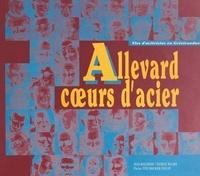 Jean Kouchner et Patrice Ricard - Allevard, cœurs d'acier - Vies d'aciéristes en Grésivaudan.
