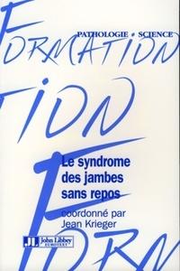 Jean Krieger - Le syndrome des jambes sans repos.