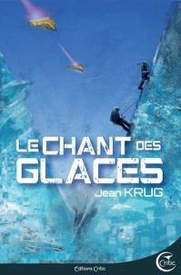 Jean Krug - Le chant des glaces.