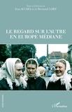 Jean Kudela et Bernard Lory - Le regard sur l'autre en Europe médiane.