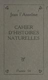 Jean L'Anselme - Cahier d'histoires naturelles.
