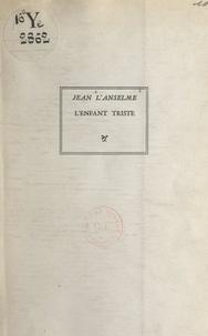 Jean L'Anselme et Robert Genin - L'enfant triste.