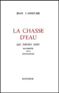 Jean L'Anselme - La chasse d'eau. - Les poèmes cons, Manifeste suivi d'Exemples.