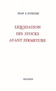 Jean L'Anselme - Liquidation des stocks avant fermeture.