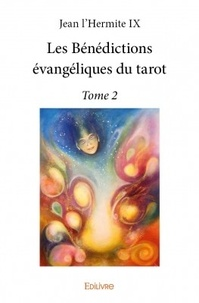 Jean l'Hermite IX - Les bénédictions évangéliques du tarot - Tome 2.