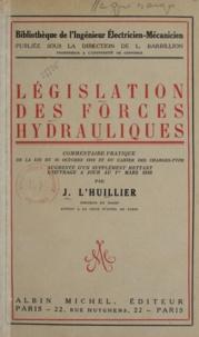 Jean L'Huillier et Louis Barbillion - Législation des forces hydrauliques - Commentaire pratique de la loi du 16 octobre 1919 et du cahier des charges type [augmenté d'un supplément mettant l'ouvrage à jour au 1er mars 1936.