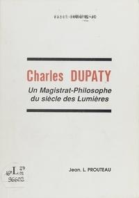Jean L. Prouteau - Charles Dupaty, un magistrat-philosophe du Siècle des Lumières.