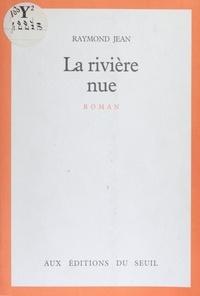 Jean - La Rivière nue.