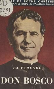Jean La Varende - Don Bosco, le XIXe saint Jean.