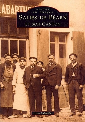Jean Labarthe - Salies-de-Béarn et son canton.
