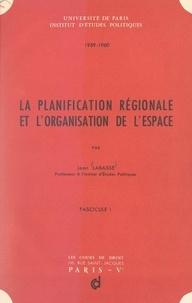 Jean Labasse et  Institut d'études politiques d - La planification régionale et l'organisation de l'espace (1).