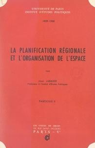 Jean Labasse et  Institut d'études politiques d - La planification régionale et l'organisation de l'espace (2).
