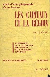 Jean Labasse - Les capitaux et la région - Le commerce et la circulation des capitaux dans la région lyonnaise.