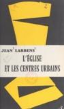 Jean Labbens - L'église et les centres urbains.