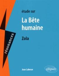 Jean Labesse - Etude sur La Bête humaine, Emile Zola.