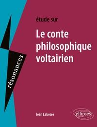 Jean Labesse - Etudes sur le conte philosophique voltairien.
