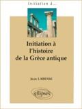 Jean Labesse - Initiation à l'histoire de la Grèce antique.
