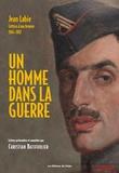 Jean Labie et Christian Batifoulier - Un homme dans la guerre - Lettres à ma femme 1914-1917.