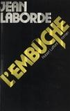 Jean Laborde - L'Embûche.