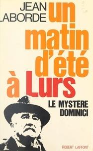 Jean Laborde - Un matin d'été à Lurs, 5 août 1952.
