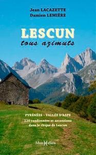 Jean Lacazette et Damien Lemière - Lescun tous azimuts - Pyrénées Vallée d'Aspe, 128 randonnées et ascensions dans le cirque de Lescun.